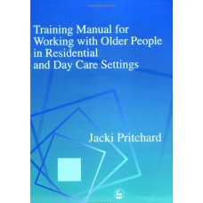 MAN5: Training Manual for Working with Older People in Residential and Day Care Settings